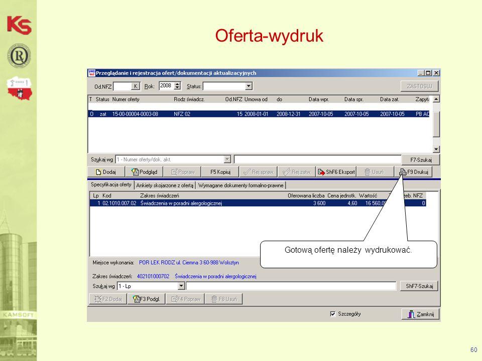 Oferta-wydruk 61 Następnie należy wydrukować jedną stronę oznaczenia oferty z kodem kreskowym, nakleić na kopertę i przekazać wraz z plikiem do NFZ.