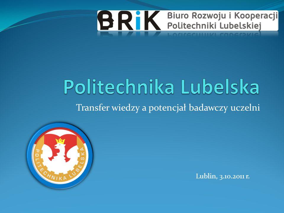 Transfer wiedzy a potencjał badawczy uczelni Lublin, 3.10.2011 r.