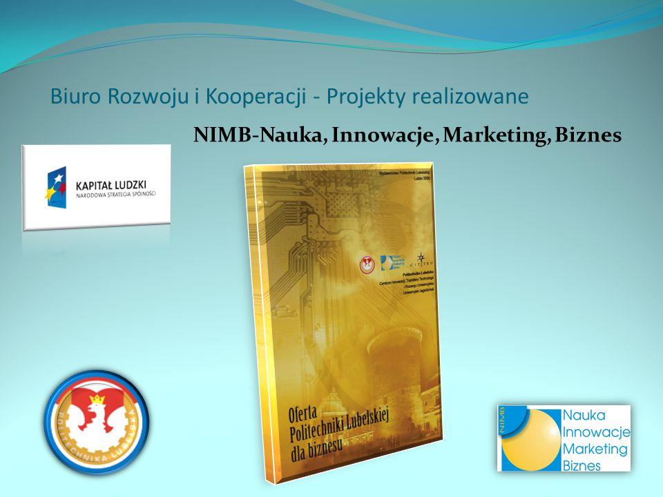 Biuro Rozwoju i Kooperacji - Projekty realizowane NIMB-Nauka, Innowacje, Marketing, Biznes