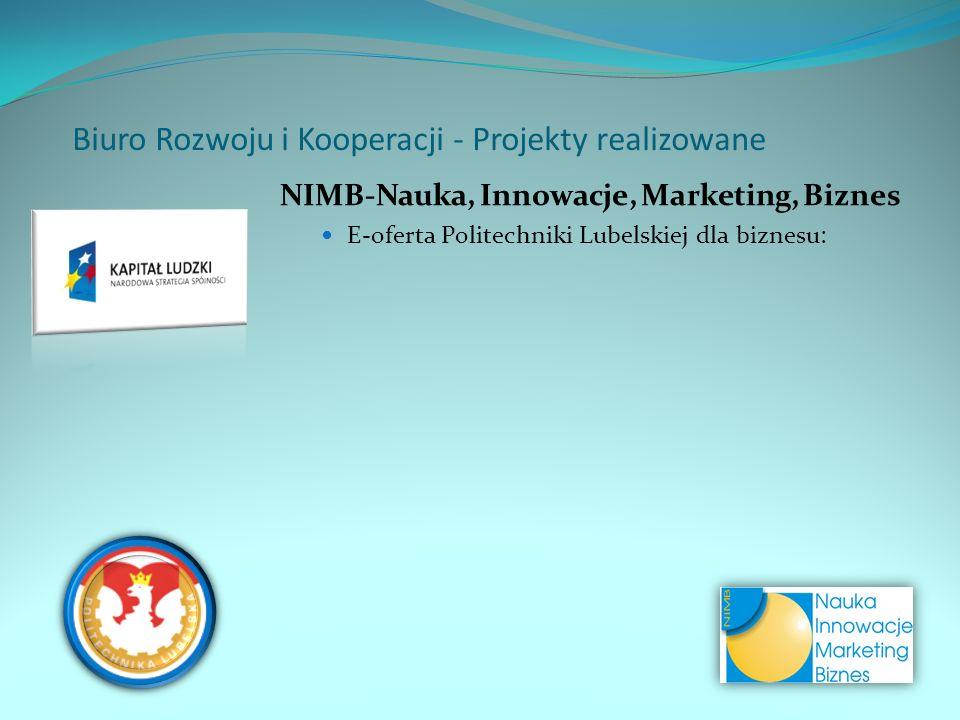 E-oferta Politechniki Lubelskiej dla biznesu: Biuro Rozwoju i Kooperacji - Projekty realizowane