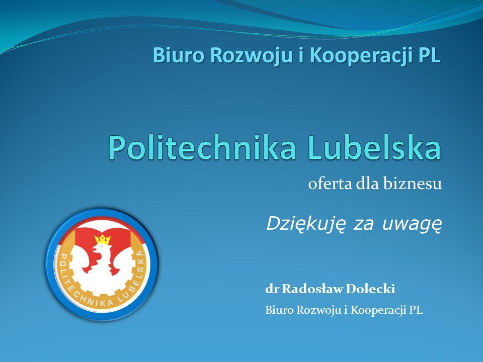 oferta dla biznesu Dziękuję za uwagę dr Radosław Dolecki Biuro Rozwoju i Kooperacji PL