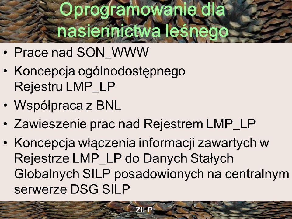 Oprogramowanie dla nasiennictwa leśnego ZILP Rejestr LMP_LP –Kluczowa część systemu dla nasiennictwa leśnego –Pozostałe bazy podsystemu nasiennego powinny odwoływać się do informacji zawartej w tej bazie –Aplikacja webowa zapewnia szeroki dostęp do aktualnej informacji o obiektach LMP –Baza zawiera zasób informacji wykraczający poza ramy Krajowego Rejestru LMP prowadzonego przez BNL –Strukturalizowany opis obiektów oraz dowolne pliki związane z obiektami: zdjęcia, szkice, pisma, …