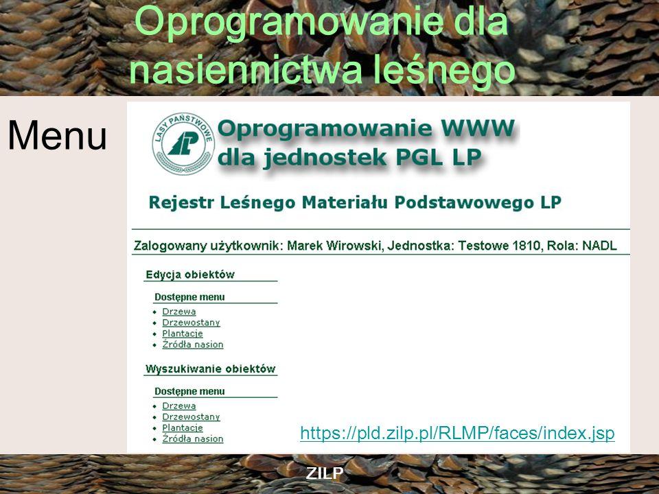 Oprogramowanie dla nasiennictwa leśnego ZILP Menu https://pld.zilp.pl/RLMP/faces/index.jsp