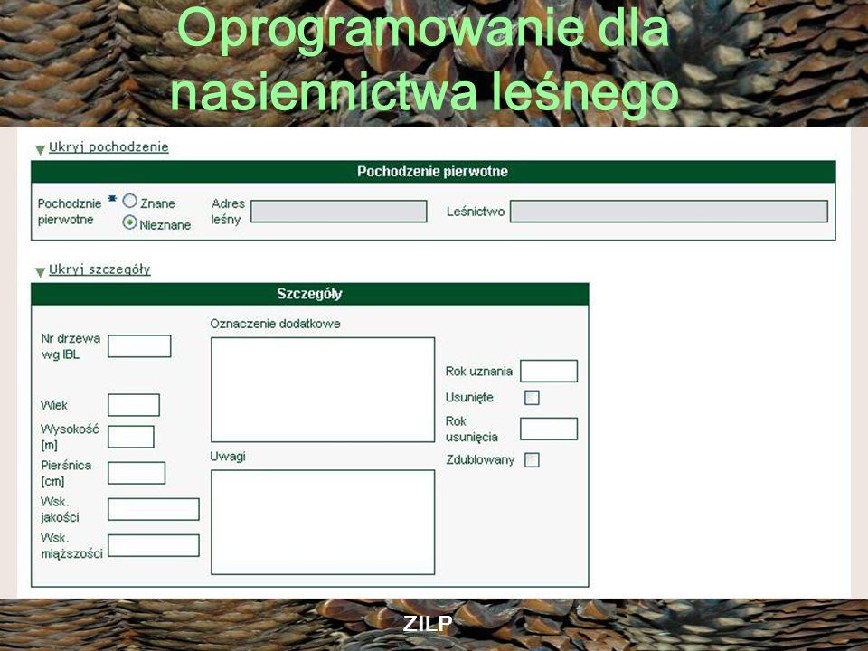 Oprogramowanie dla nasiennictwa leśnego ZILP Co po zbudowaniu Rejestru LMP_LP.