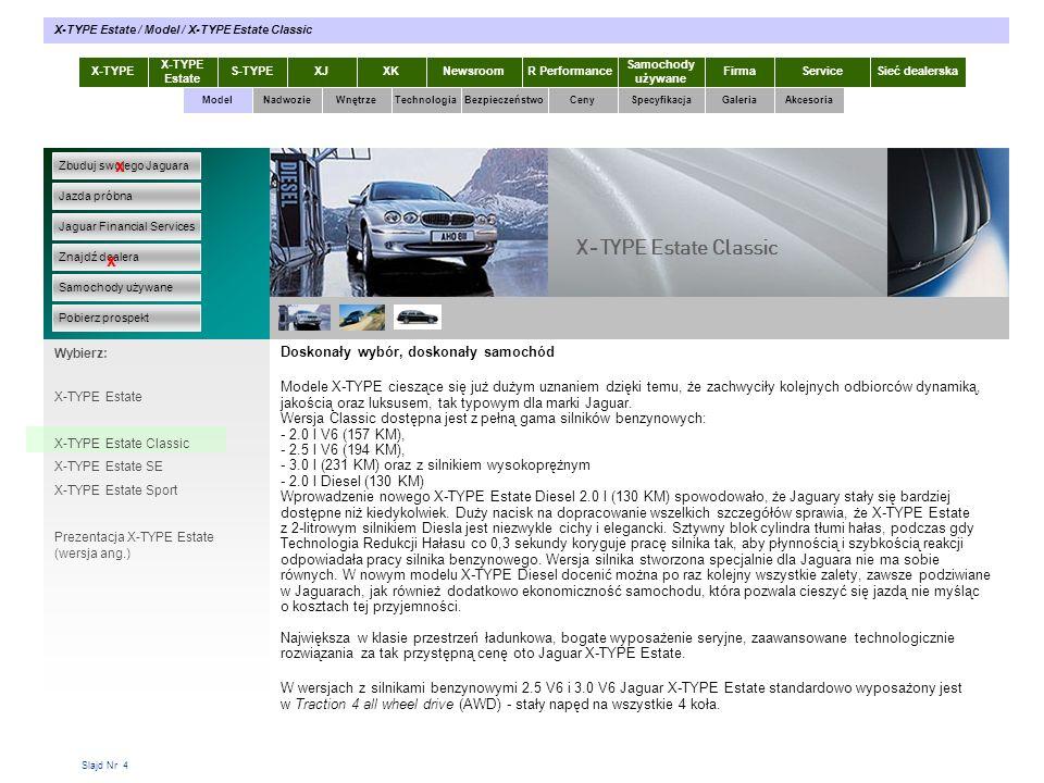 Slajd Nr 35 X-TYPE Estate S-TYPEXJXKR Performance Samochody używane Dla KlientaSieć dealerskaNewsroomFirma ModelTechnologiaBezpieczeństwoCenySpecyfikacjaGaleriaAkcesoriaWnętrze X-TYPE Estate / Galeria / Felgi Zbuduj swojego Jaguara Jazda próbna Jaguar Financial Services Znajdź dealera Samochody używane Pobierz prospekt x x Wybierz: Specyfikacja X-TYPE 2.0 Diesel Opis zdjęcia (opisy pojawiają się po kliknięciu na zdjęcie) – opisy jak poniżej 0102 03 05 04 01 – felgi aluminiowe Caicos 6.5 x 16 02 – felgi aluminiowe Cayman 7 x 17 03 - felgi aluminiowe Andros 7 x 17 04 - felgi aluminiowe Tobago 6.5 x 16 05 - felgi aluminiowe Aruba 7.5 x 18 06 – felgi aluminiowe Melbourne Performance 7.5 x 18 07 – felgi stalowe Saba 6.5 x 16 08 - felgi aluminiowe Aruba Performance 7.5 x 18 06 Nadwozie Wnętrze Felgi 0708