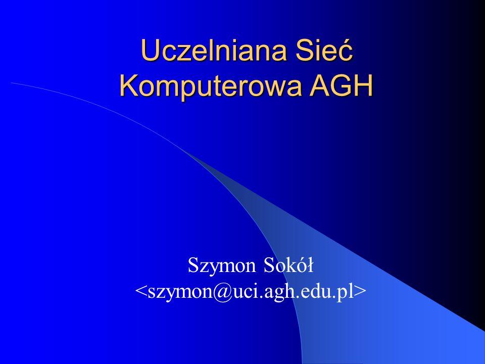 Uczelniana Sieć Komputerowa AGH Szymon Sokół