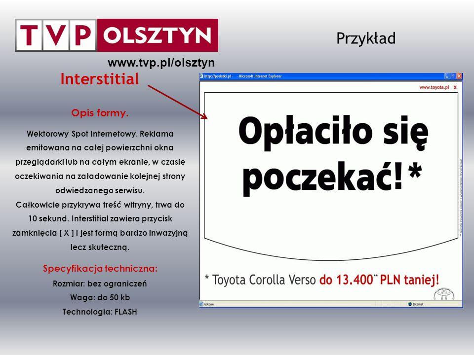 Opis formy. Wektorowy Spot Internetowy. Reklama emitowana na całej powierzchni okna przeglądarki lub na całym ekranie, w czasie oczekiwania na załadow