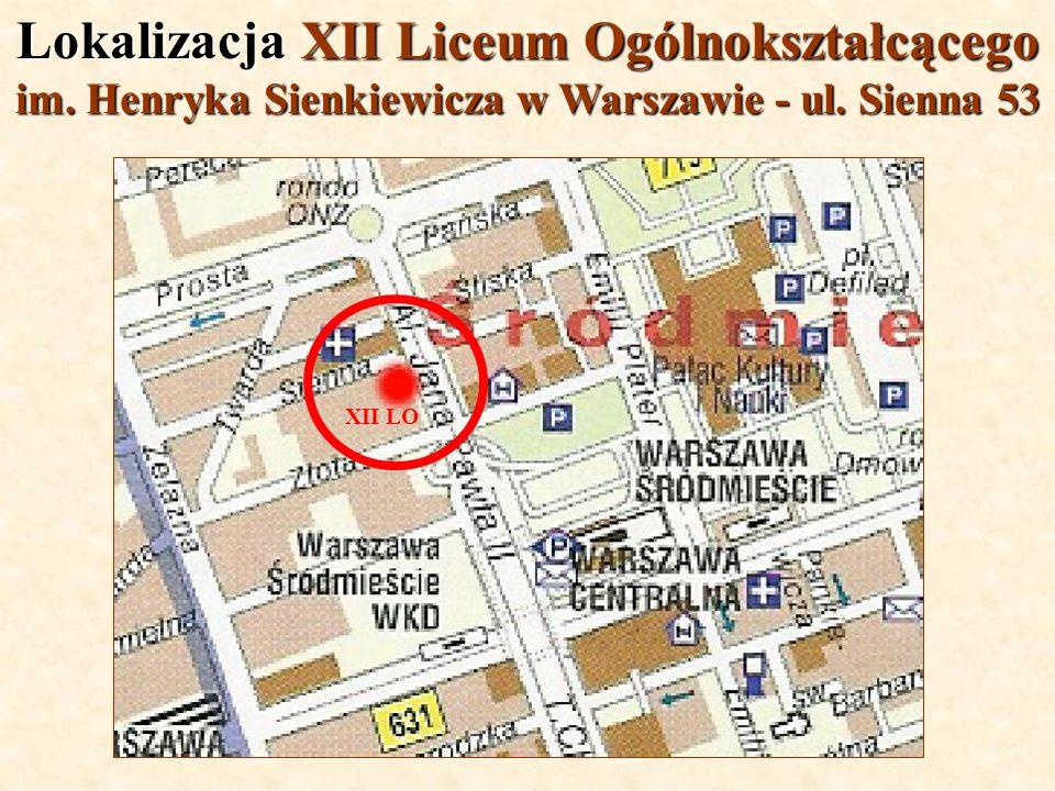 Lokalizacja XII Liceum Ogólnokształcącego im. Henryka Sienkiewicza w Warszawie - ul. Sienna 53 XII LO