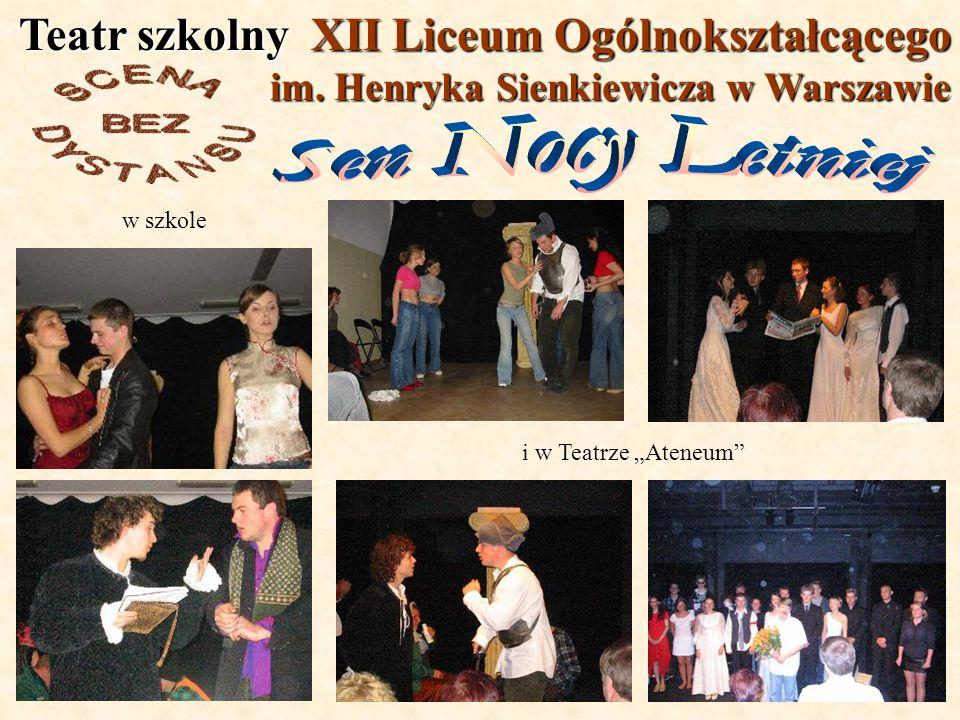 Teatr szkolny XII Liceum Ogólnokształcącego im. Henryka Sienkiewicza w Warszawie i w Teatrze Ateneum w szkole