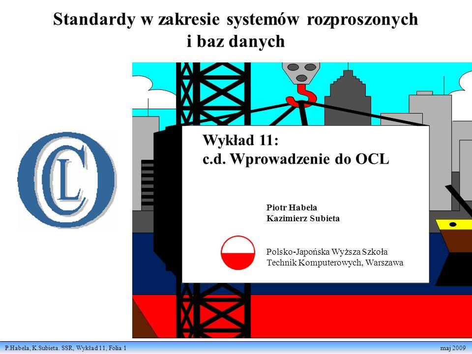 P.Habela, K.Subieta. SSR, Wykład 11, Folia 1 maj 2009 Standardy w zakresie systemów rozproszonych i baz danych Piotr Habela Kazimierz Subieta Polsko-J