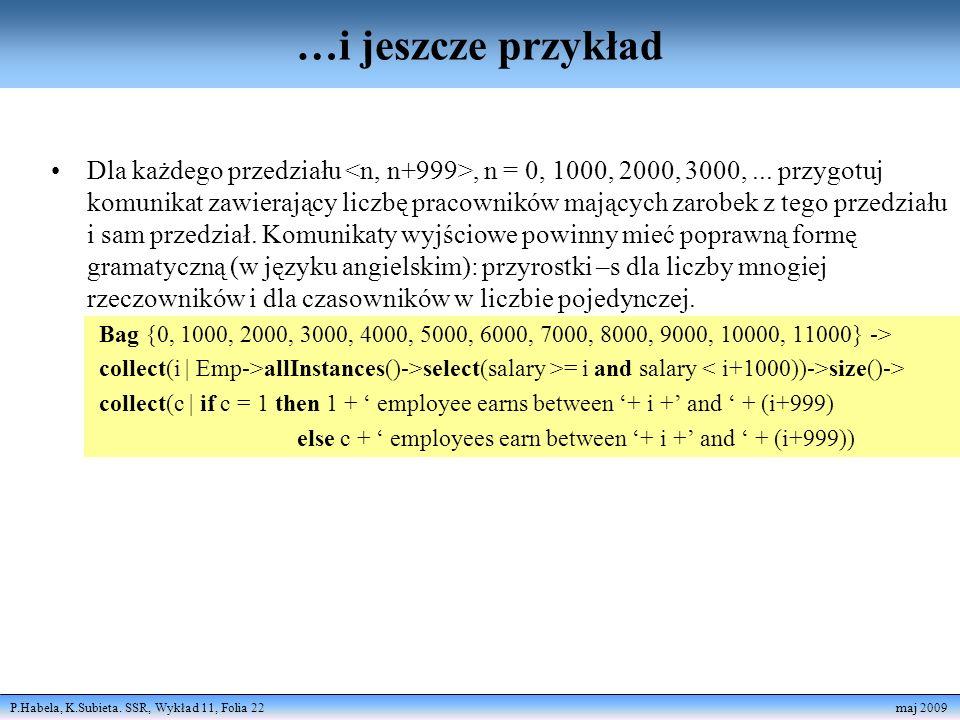 P.Habela, K.Subieta. SSR, Wykład 11, Folia 22 maj 2009 …i jeszcze przykład Dla każdego przedziału, n = 0, 1000, 2000, 3000,... przygotuj komunikat zaw