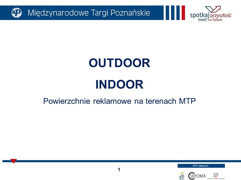 OUTDOOR INDOOR Powierzchnie reklamowe na terenach MTP 1