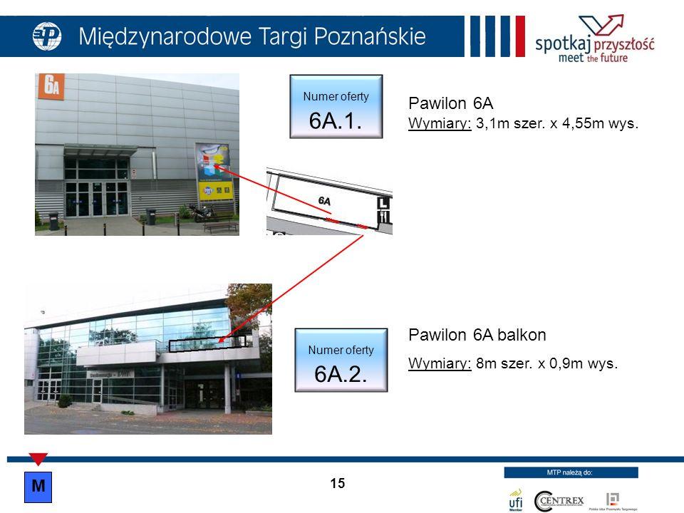 15 Pawilon 6A balkon Wymiary: 8m szer. x 0,9m wys. Numer oferty 6A.2. Pawilon 6A Wymiary: 3,1m szer. x 4,55m wys. Numer oferty 6A.1. M