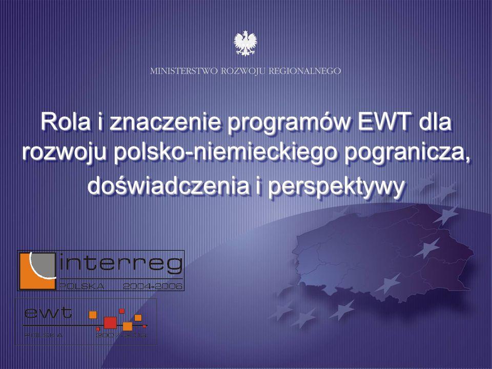 Rola i znaczenie programów EWT dla rozwoju polsko-niemieckiego pogranicza, doświadczenia i perspektywy