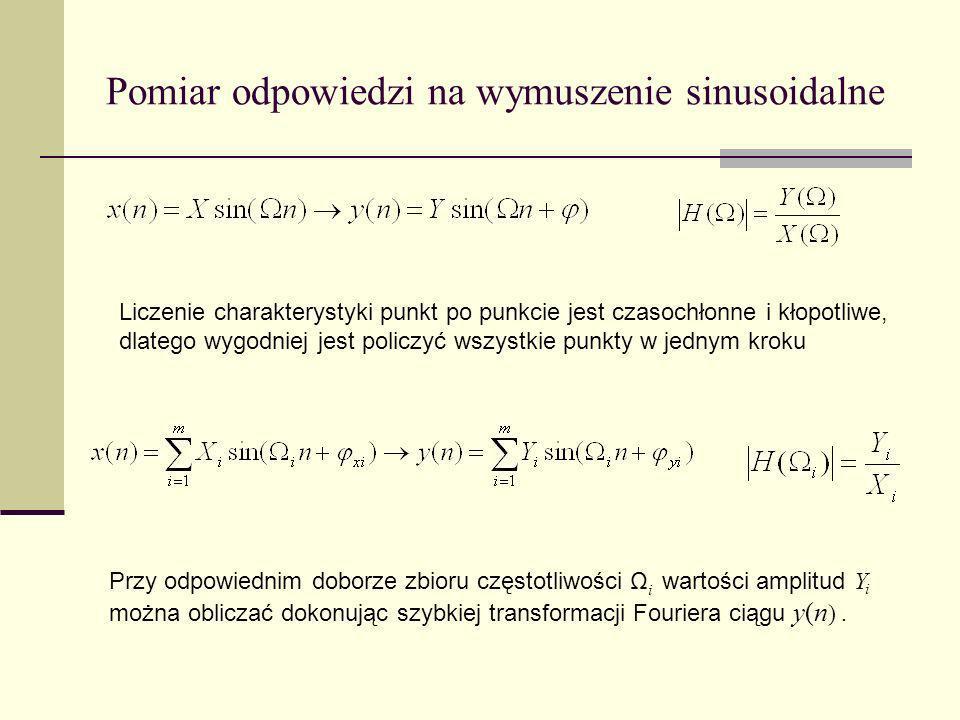 Pomiar odpowiedzi na wymuszenie sinusoidalne Przy odpowiednim doborze zbioru częstotliwości Ω i wartości amplitud Y i można obliczać dokonując szybkie
