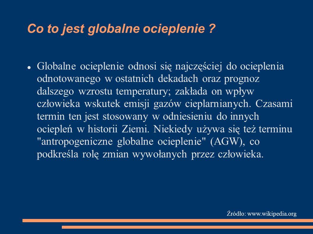 Globalne ocieplenie - przyczyny Przyczyny powstawania globalnego ocieplenia: wysoka emisja gazów cieplarnianych; sprzężenie zwrotne (wtórny efekt, przyczyniający się do dodatkowego wzrostu temperatury); czynniki naturalne (np.