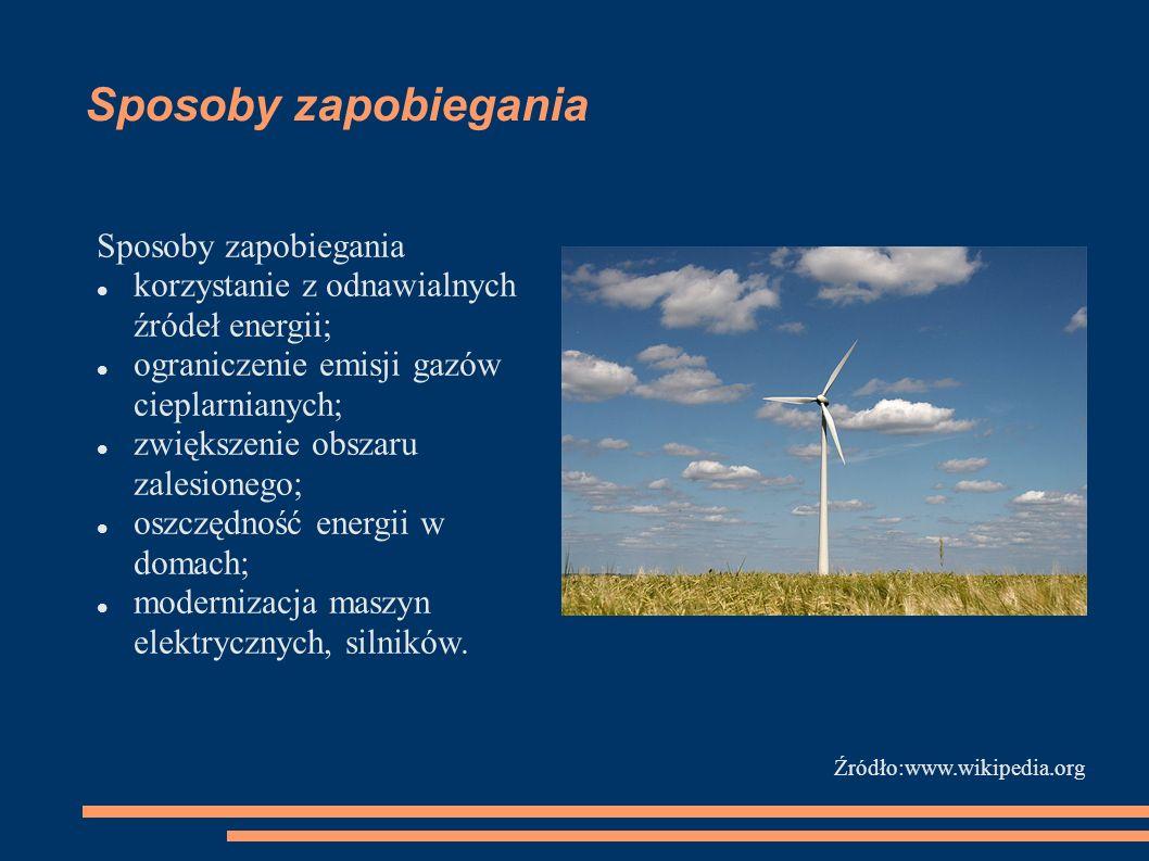 Sposoby zapobiegania korzystanie z odnawialnych źródeł energii; ograniczenie emisji gazów cieplarnianych; zwiększenie obszaru zalesionego; oszczędność