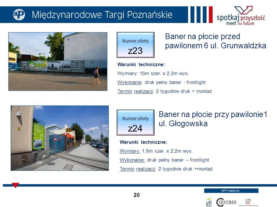 20 Baner na płocie przy pawilonie1 ul. Głogowska Warunki techniczne: Wymiary: 1,8m szer.