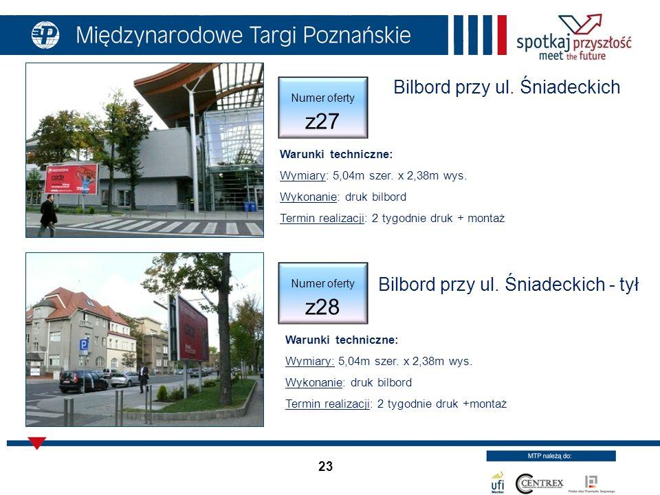 23 Bilbord przy ul. Śniadeckich - tył Warunki techniczne: Wymiary: 5,04m szer.