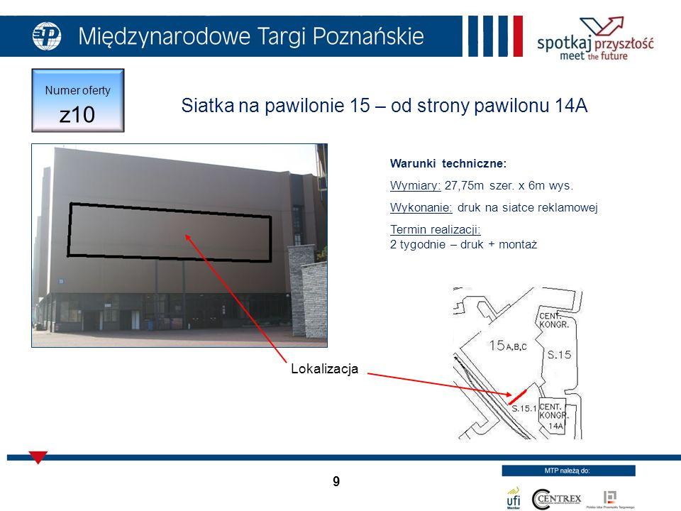 20 Baner na płocie przy pawilonie1 ul.Głogowska Warunki techniczne: Wymiary: 1,8m szer.