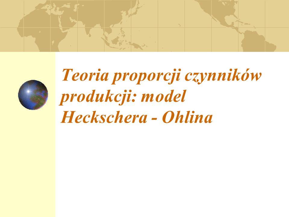 Założenia modelu Heckschera – Ohlina.Teoria H – O.