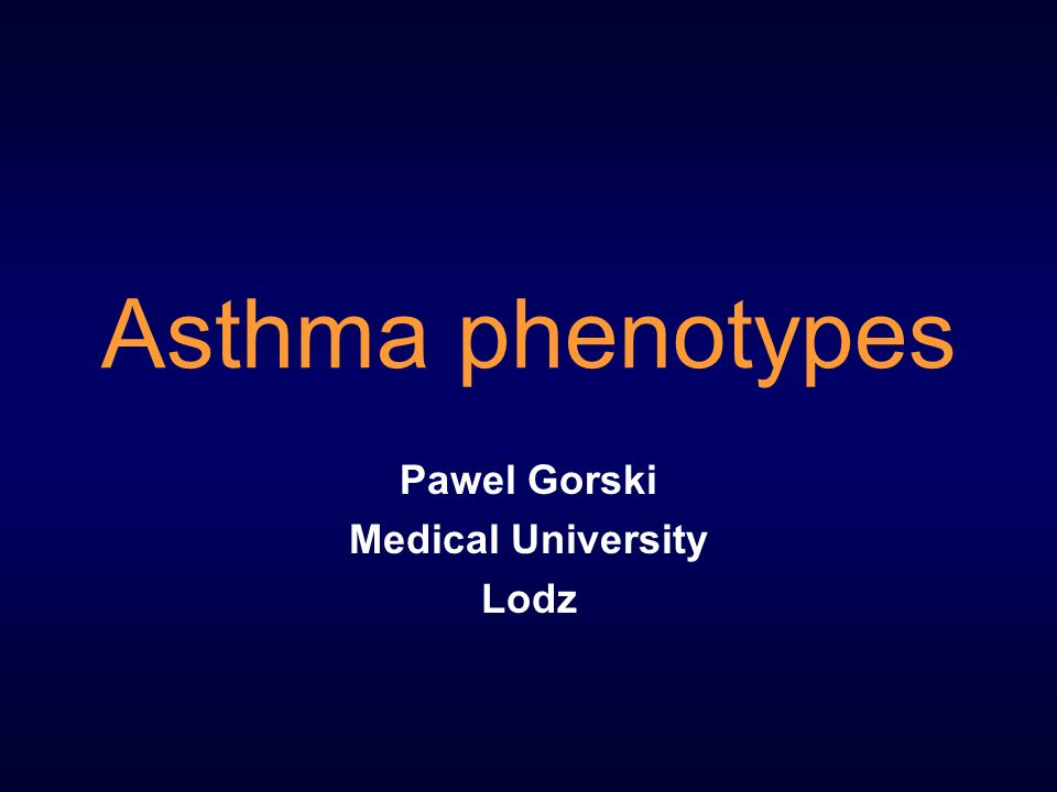 Asthma phenotypes Pawel Gorski Medical University Lodz
