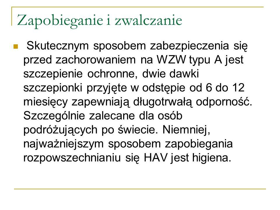 Zapobieganie i zwalczanie Skutecznym sposobem zabezpieczenia się przed zachorowaniem na WZW typu A jest szczepienie ochronne, dwie dawki szczepionki p
