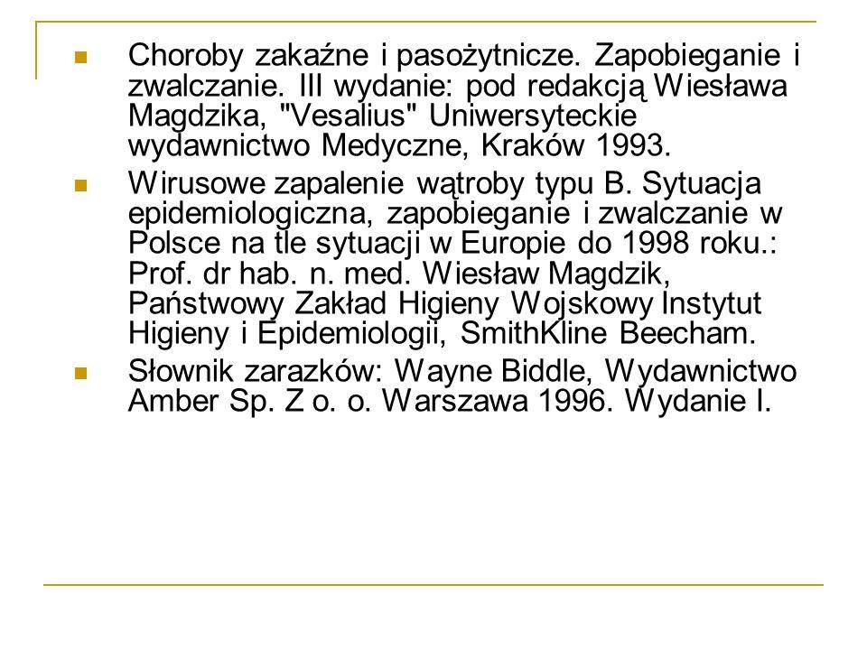 Choroby zakaźne i pasożytnicze. Zapobieganie i zwalczanie. III wydanie: pod redakcją Wiesława Magdzika,