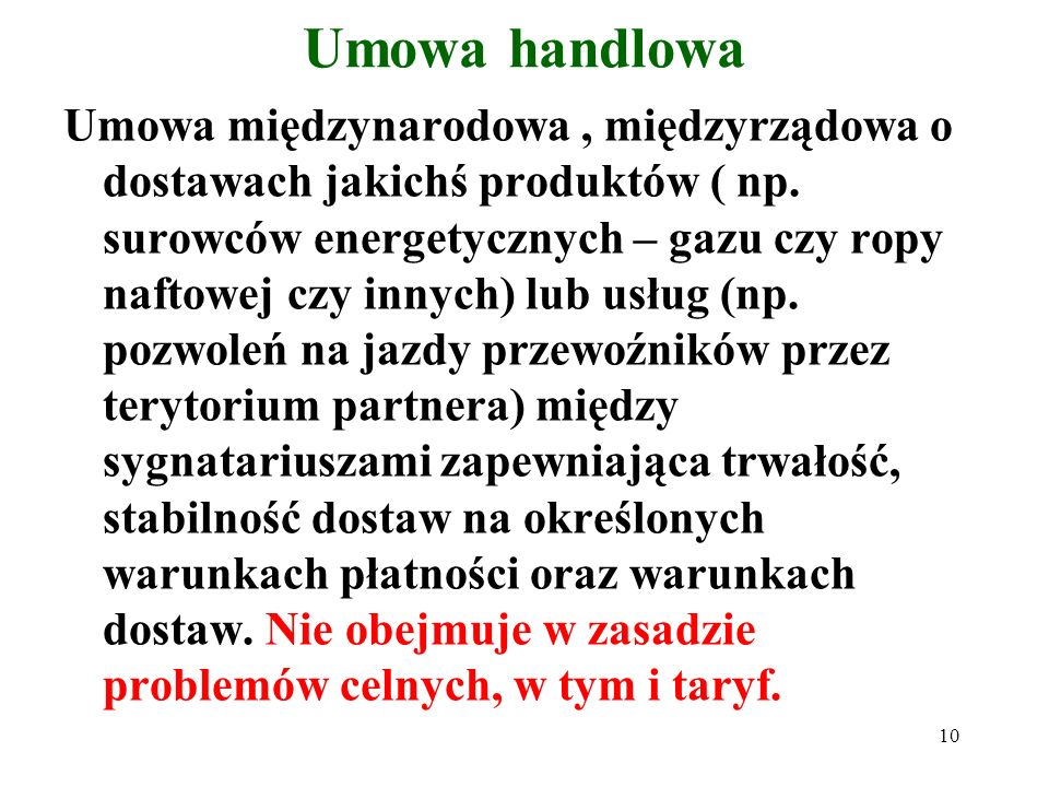 10 Umowa handlowa Umowa międzynarodowa, międzyrządowa o dostawach jakichś produktów ( np.