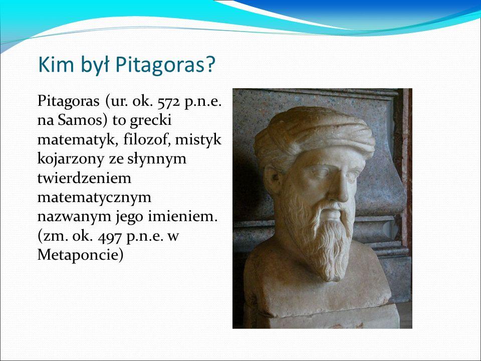 Kim był Pitagoras? Pitagoras (ur. ok. 572 p.n.e. na Samos) to grecki matematyk, filozof, mistyk kojarzony ze słynnym twierdzeniem matematycznym nazwan