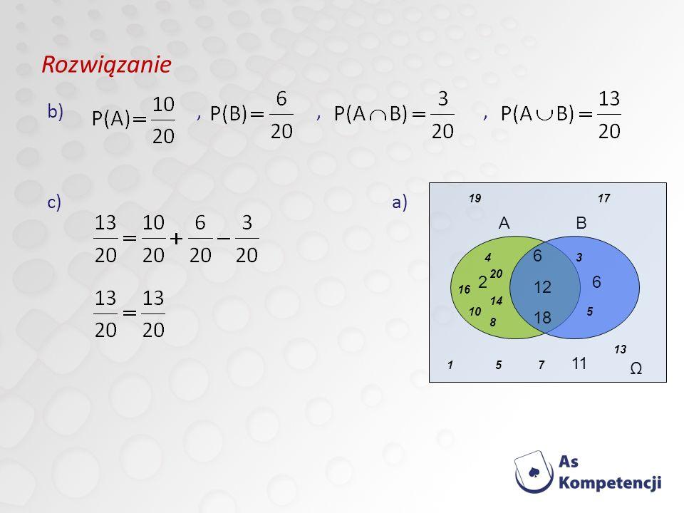 Rozwiązanie b),,, c) a) 2 6 12 18 6 Ω 11 B A 1917 4 14 16 20 10 8 3 5 15 13 7