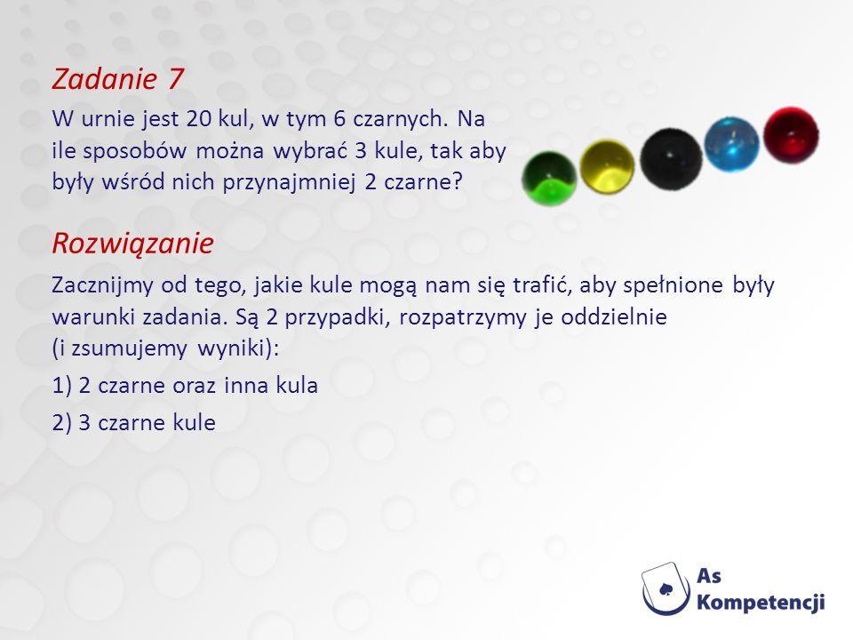 Zadanie 7 Rozwiązanie Zacznijmy od tego, jakie kule mogą nam się trafić, aby spełnione były warunki zadania.