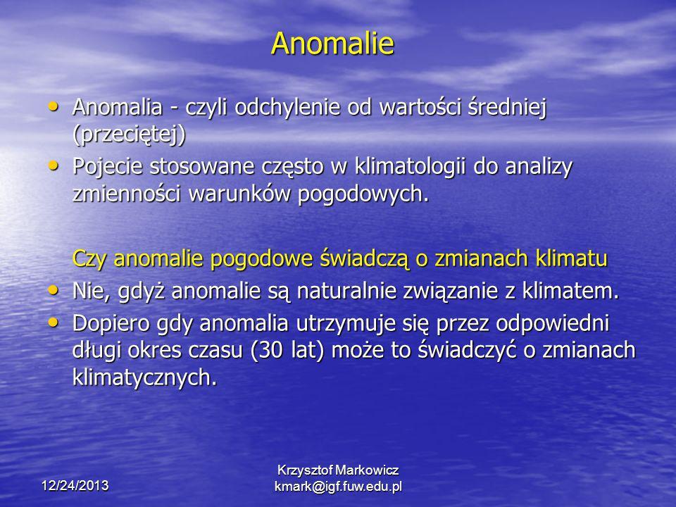 12/24/2013 Krzysztof Markowicz kmark@igf.fuw.edu.pl Anomalie Anomalia - czyli odchylenie od wartości średniej (przeciętej) Anomalia - czyli odchylenie