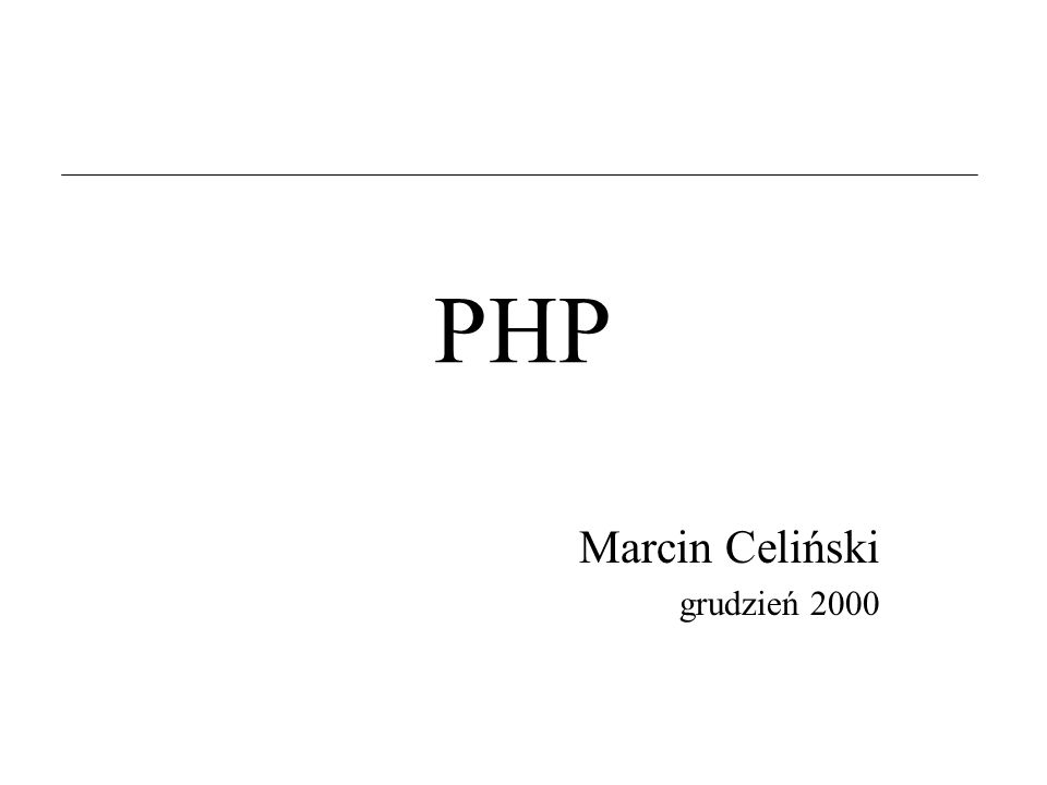 PHP Marcin Celiński grudzień 2000