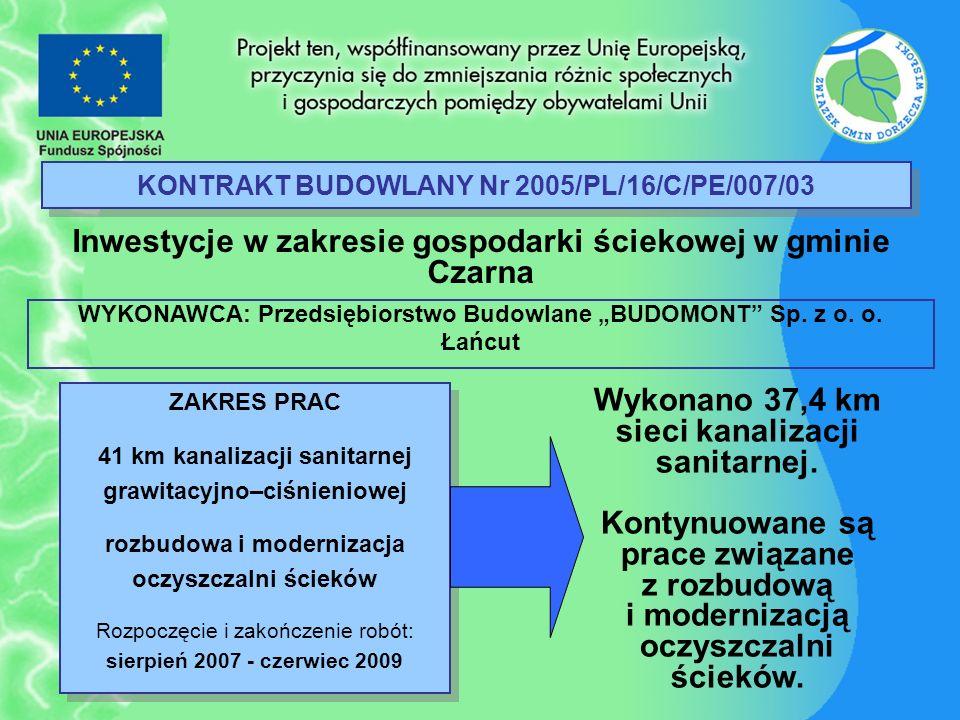 KONTRAKT BUDOWLANY Nr 2005/PL/16/C/PE/007/03 Inwestycje w zakresie gospodarki ściekowej w gminie Czarna ZAKRES PRAC 41 km kanalizacji sanitarnej grawi