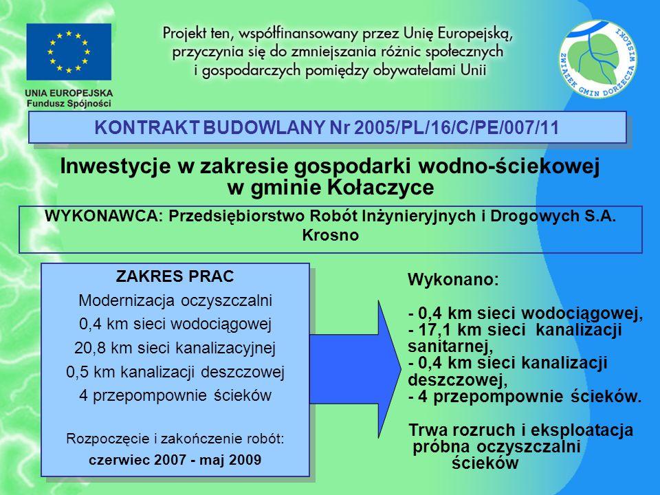 KONTRAKT BUDOWLANY Nr 2005/PL/16/C/PE/007/11 Inwestycje w zakresie gospodarki wodno-ściekowej w gminie Kołaczyce ZAKRES PRAC Modernizacja oczyszczalni