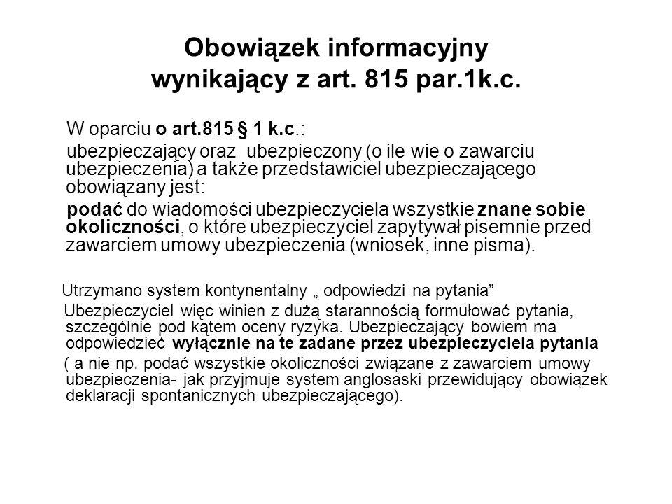 Obowiązek informacyjny wynikający z art. 815 par.1k.c. W oparciu o art.815 § 1 k.c.: ubezpieczający oraz ubezpieczony (o ile wie o zawarciu ubezpiecze