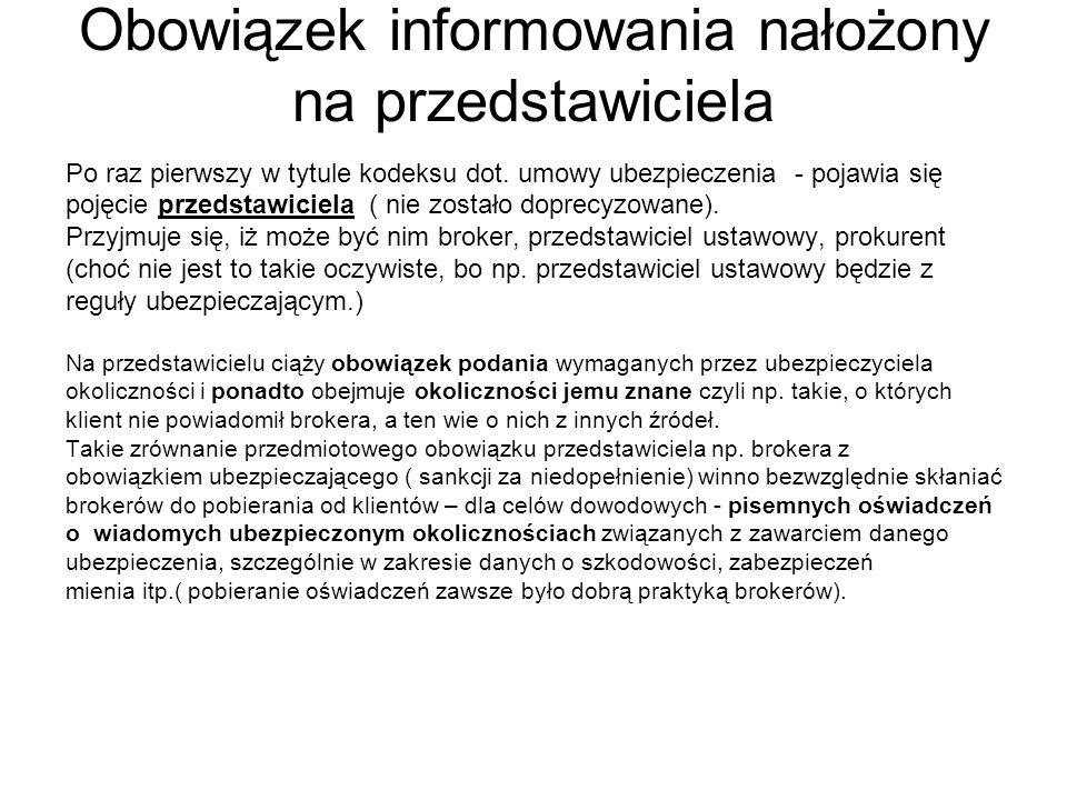 Obowiązek informowania nałożony na przedstawiciela Po raz pierwszy w tytule kodeksu dot. umowy ubezpieczenia - pojawia się pojęcie przedstawiciela ( n
