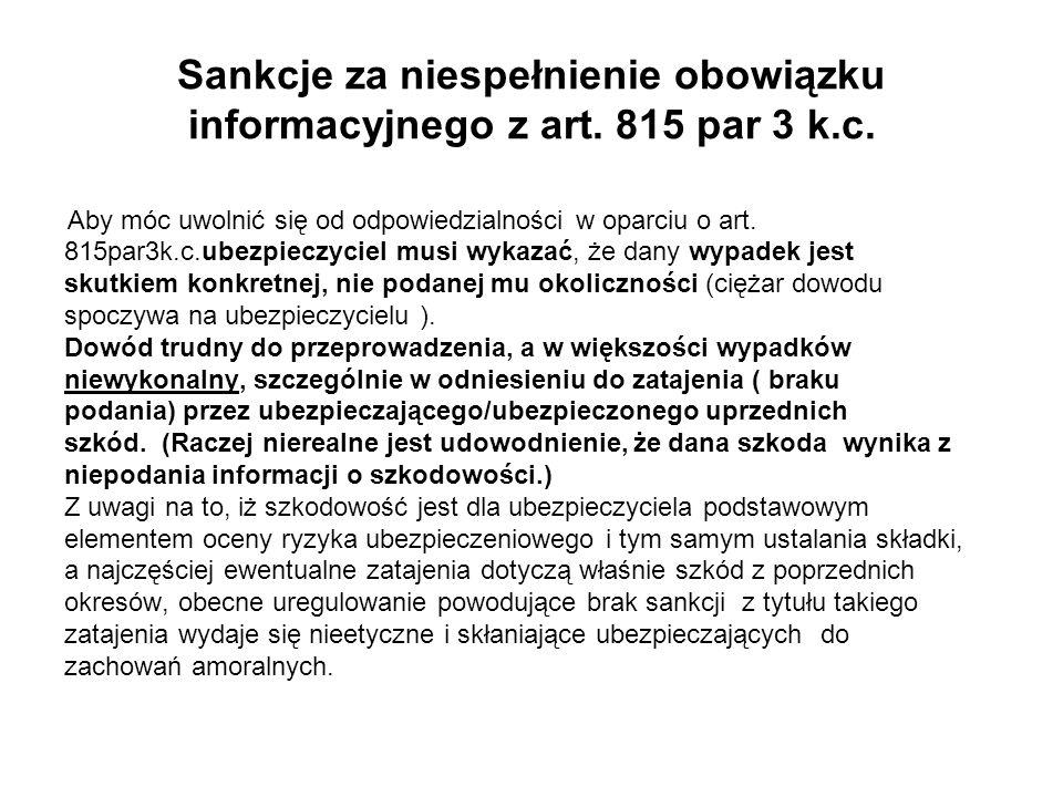 Sankcje za niespełnienie obowiązku informacyjnego z art. 815 par 3 k.c. Aby móc uwolnić się od odpowiedzialności w oparciu o art. 815par3k.c.ubezpiecz