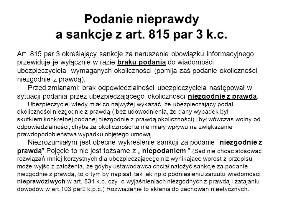 Podanie nieprawdy a sankcje z art. 815 par 3 k.c. Art. 815 par 3 określający sankcje za naruszenie obowiązku informacyjnego przewiduje je wyłącznie w