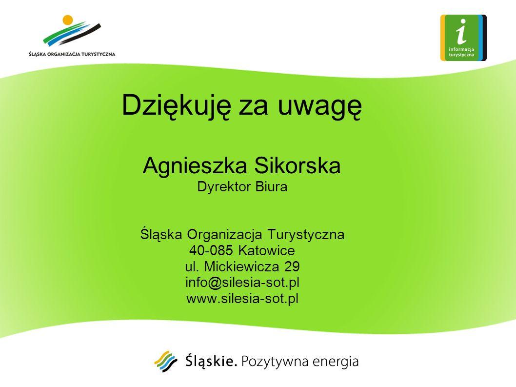 Dziękuję za uwagę Agnieszka Sikorska Dyrektor Biura Śląska Organizacja Turystyczna 40-085 Katowice ul. Mickiewicza 29 info@silesia-sot.pl www.silesia-