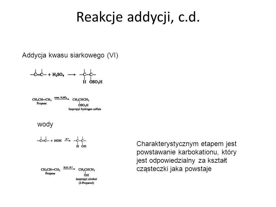 Mechanizm addycji kwasowego reagenta – addycja elektrofilowa Etap (1) Zachodzi bardzo trudno, decyduje o szybkości przebiegu całej reakcji) Zachodzi przeniesienie protonu od 1 zasady (Z) do drugiej (do alkenu).