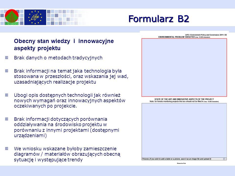 Formularz B2 Obecny stan wiedzy i innowacyjne aspekty projektu Brak danych o metodach tradycyjnych Brak informacji na temat jaka technologia była stos