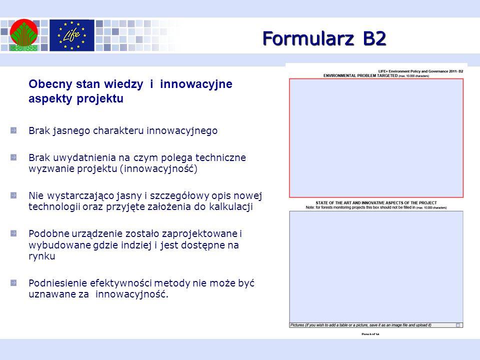 Formularz B2 Obecny stan wiedzy i innowacyjne aspekty projektu Brak jasnego charakteru innowacyjnego Brak uwydatnienia na czym polega techniczne wyzwa