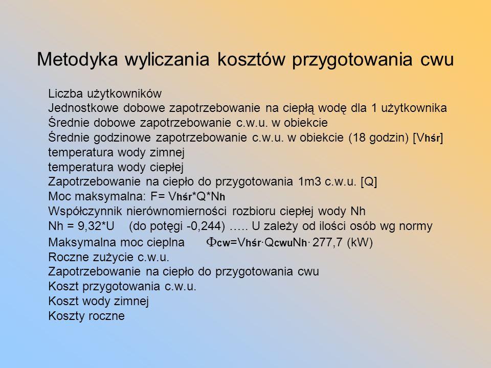 Ciepła woda w świadectwach Obliczenie energii potrzebnej do przygotowania 1m3 ciepłej wody w systemie wystepujacym w rozpatrywanym budynku Qw1 wg wzoru : Q w1 =[c w *q*(t c -t z )*k t ]/( k * p ) [kJ/m3] gdzie: c w – ciepło właściwe wody, [kJ/kg×°C] przyjmowana jako 4,2 q - gęstość wody = 1000 [kg/m3] tc – temperatura wody w podgrzewaczu, [°C], tz – temperatura wody zimnej, [°C] przyjmowana jako 10°C, kt - jest współczynnikiem korekcyjnym uwzględniającym temperaturę wody w podgrzewaczu różna od 60°C.
