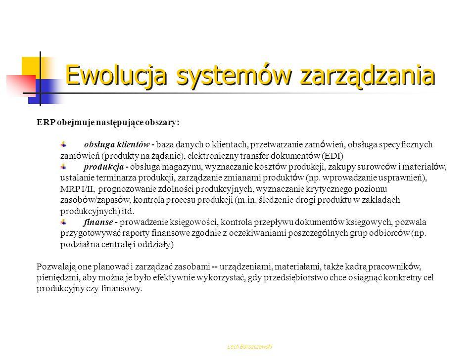 Lech Barszczewski ERP - 1990 - Gartner Group ERP: 'Enterprise Resource Planning' - Planowanie Zasob ó w Przedsiębiorstwa jest spotykane w literaturze