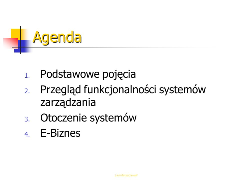 Agenda 1.Podstawowe pojęcia 2. Przegląd funkcjonalności systemów zarządzania 3.