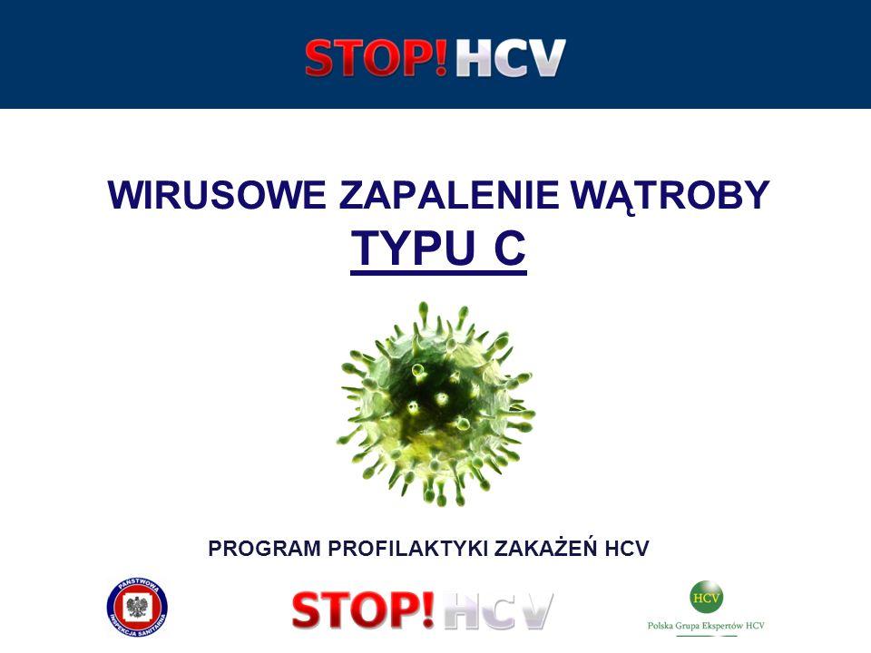 WIRUSOWE ZAPALENIE WĄTROBY TYPU C PROGRAM PROFILAKTYKI ZAKAŻEŃ HCV