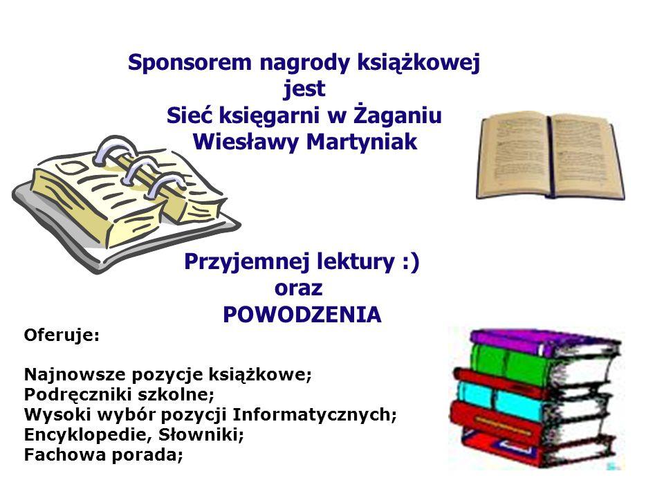 pl. Słowiański 12 68-100 Żagań tel.: (068) 477 59 60 fax.: (068) 377 01 37 Sponsor nagród rzeczowych IT partner
