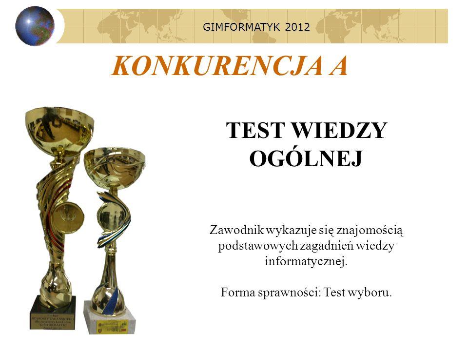 PROGRAM KONKURSU GIMFORMATYK 2012 Uroczyste rozpoczęcie konkursu informatycznego GIMFORMATYK 2012 9:30 Konkurencja A – test wiedzy informatycznej 9:45 Konkurencja B – praca z pakietem MS OFFICE 10:20 Konkurencja C – tworzenie witryny WWW za pomocą języka HTML 11:15 Pizza i zwiedzanie 59 12:00 Zakończenie 13:00 GIMFORMATYK 2012